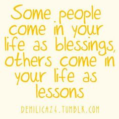 Sometimes you have more lessons than blessings...makes you be thankful for the blessings!