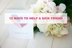 12 Ways Help a Sick Friend