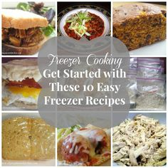 Get started freezer cooking with these 10 easy freezer recipes