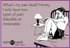 Pain levels are a daily thing for me