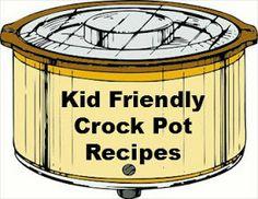 Bear Hugs Baby: 9 Kid Friendly Crock Pot Recipes