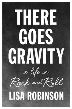 TOPSELLER! There Goes Gravity: A Life in Rock an... $11.99