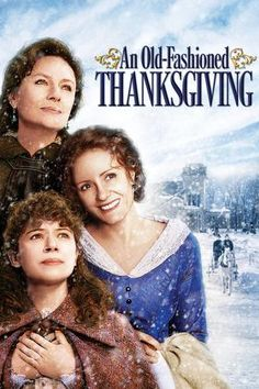 An Old Fashioned Thanksgiving (2008). Jacqueline Bisset, Tatiana Maslany.