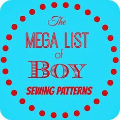 Boy Sewing Patterns- complete list. AMAZING resource.