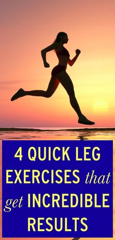 4 leg exercises that will give you incredible results