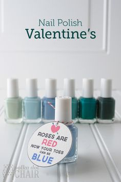 "Nail Polish Valentine's Day Gift idea on polkadotchair.com ""Roses are red, now your toes can be blue """