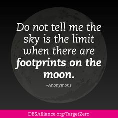 """Mental Health Quote: """"Do not tell me the sky is the limit...""""  Join DBSA this month in raising expectations for mental health treatment: http://www.dbsalliance.org/TargetZero"""