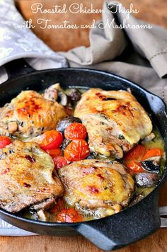 Roasted Chicken Thighs with Tomatoes and Muchrooms |  from willcookforsmiles.com #chicken #chickenthighs
