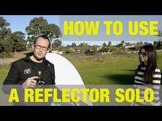 Video: The Dramatic Difference a Reflector Can Make, And How to Use One by Yourself