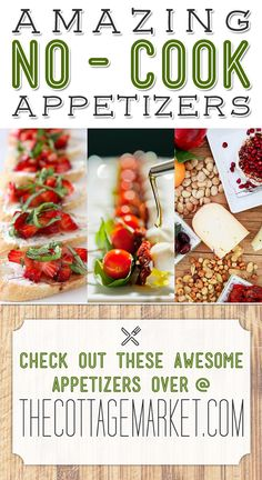 Amazing NO-Cook Appetizers - The Cottage Market #Appetizers, #AppetizerCollection, #AppetizerRecipes, #CollectionoOfAppetizerRecipes, #AppetizerIdeas