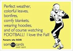 Football - another reason to love fall time.