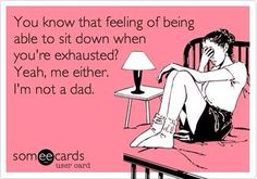 Exhausted. Ecards. Funny.
