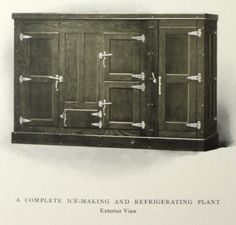 An actual refrigerator (not ice box) with ice maker from a 1908 book by The Brunswick Refrigerating Company.