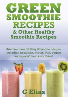 Green Smoothie Recipes & Other Healthy Smoothie Recipes.