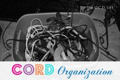 The O.C.D. Life: Cord Organization