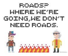 "Back to the Future cross stitch pattern - free printable - ""Roads? Where we're going, we don't need roads."" #DIY #Craft"