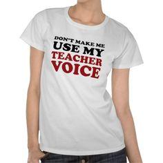 """""""Teacher Voice"""" T-Shirt"""
