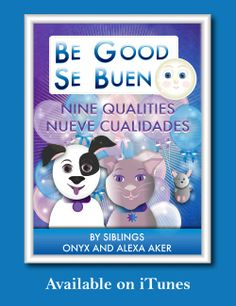 A children's book inspiring children to Be Good through dreams, hope… with great illustrations too. (Be Good Se Bueno: Nine Qualities, Nueve Cualidades)