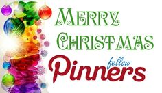 Merry Christmas fellow pinners