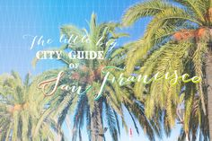 San Fran guide - worth the read!