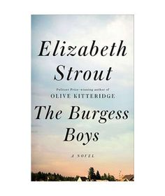 The Burgess Boys by Elizabeth Strout - May 2013
