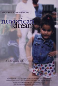 """Nuyorican Dream,"" directed by Laurie Collyer played #Sundance 2000"