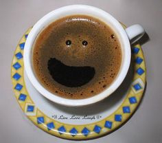 Even your coffee says to LAUGH! =))