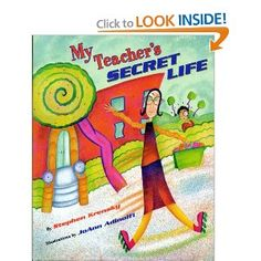 My Teacher's Secret Life, great for writing assignment and a get to know your teacher