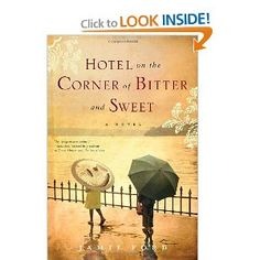 Hotel on the Corner of Bitter and Sweet: A Novel-one of the best I have ever read!!!