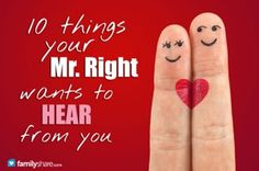 10 things your Mr. Right wants to hear from you