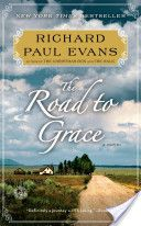 The Road to Grace by Richard Paul Evans. 3rd in the Walk Series.