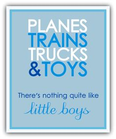 PLANES trains trucks and toys.