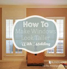 DIY home hacks!!  How to make windows look taller with crown molding - GENIUS!!!