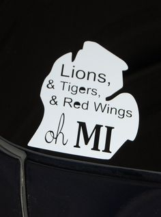 "Show your love for Detroit sports! Lions, & Tigers, & Red Wings oh MI""  Oh MI car decal by theprintedpoppy on Etsy, $4.95"