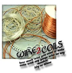 Coils – How Much Wire Do I Need? Wire Jewelry Tutorials PDF — Shaktipaj Jewelry Designs - great help when working with the coiling gizmo