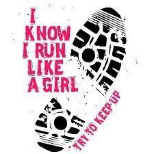 I run like a girl!