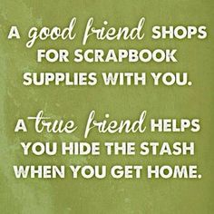 """My scrap friends always called me """"the collector!"""" So many supplies."""