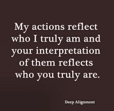 My actions reflect...