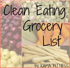 Clean Eating Grocery List: I know theres a million pins like this but this one is really good!