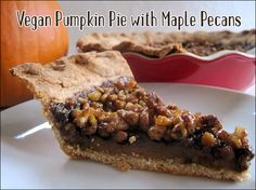 Pumpkin Pie with Maple Pecans on a Coconut Buttery Crust vegan ...