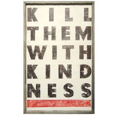 Kill Them With Kindness ~ #Susie