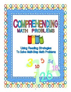 Comprehending Math Problems: Using Reading Strategies to Solve Multi-Step Word Problems $
