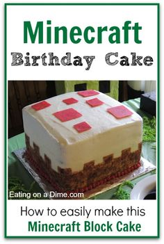 Minecraft birthday party   http://eatingonadime.com/minecraft-birthday-cake-cake-block/ minecraft birthday, birthday parties, cake block, easy minecraft cake, kid, birthday cakes