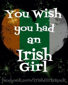 You wish you had an Irish girl
