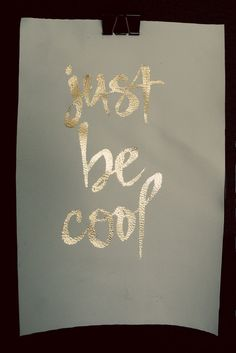 just be cool.