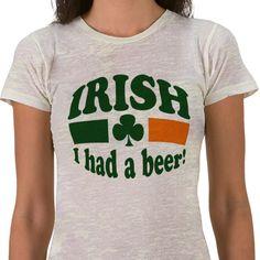 Irish I had a beer - to which I say, me too. #st #patrick's #day #patty's #irish #tshirt #zazzle
