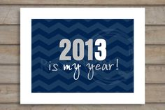 2013 IS MY YEAR Chevron  Print B Personalized  85  X by Prints321, $20.00