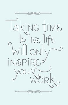 """Taking time to live"