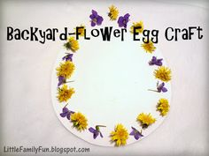 Easter Egg Craft with flowers from your backyard.
