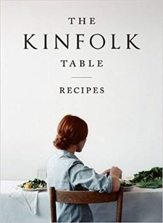 Amazon.fr - The Kinfolk Table: Recipes for Small Gatherings - Nathan Williams - Livres